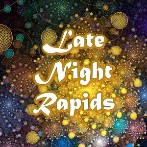 Late Night Rapids