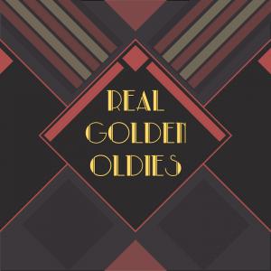Real Golden Oldies