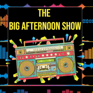 The Big Afternoon Show