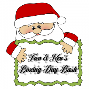 Trev & Kev's Boxing Day Bash